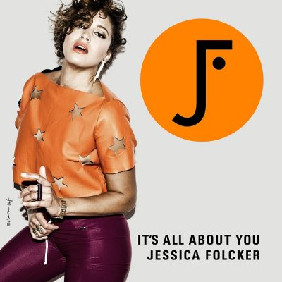 "Jessica Folcker: ""It's all about you"""