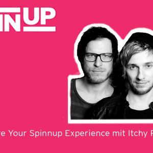 Share Your Spinnup Experience mit Itchy Poopzkid! Thema: Tourleben