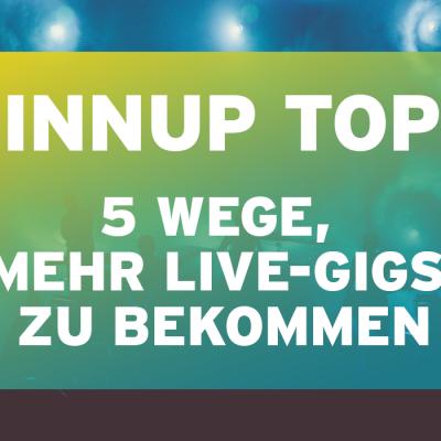 Spinnup Top 5: Wege, mehr Live-Gigs zu bekommen