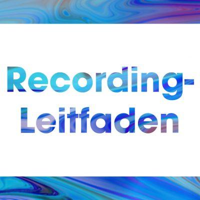 Jetzt neu: unser umfassender Recording-Leitfaden