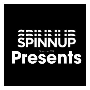 Spinnup Presents Playlist: November 2019
