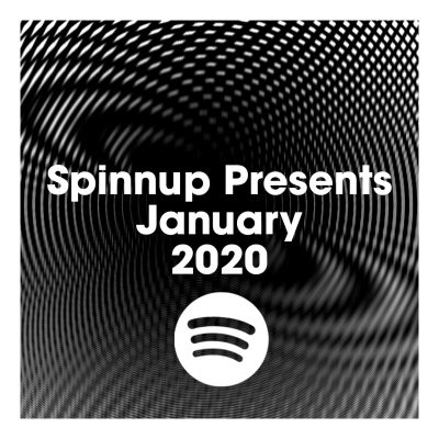 Spinnup Presents Playlist – January 2020