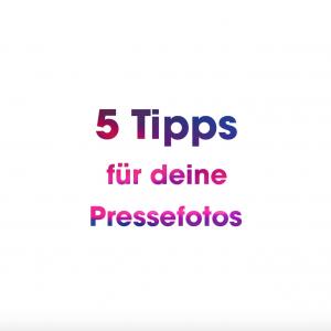 Top 5 Tipps für deine Pressebilder