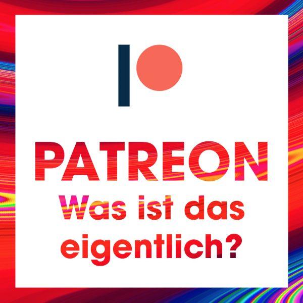 Was steckt eigentlich hinter der Plattform Patreon?
