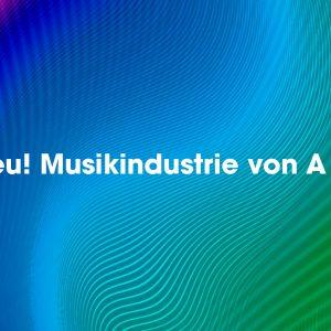 Neu! Musikindustrie von A – Z
