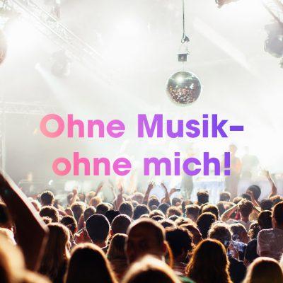Ohne Musik – ohne mich!